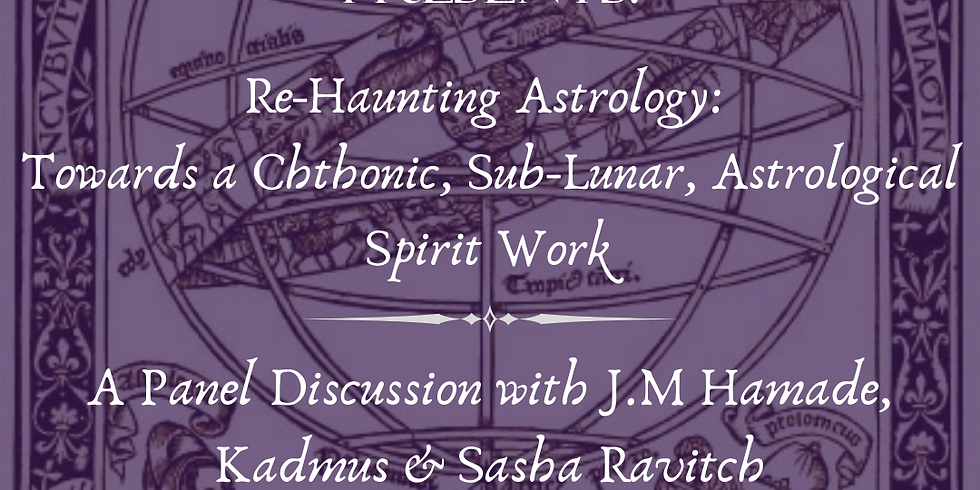 Re-Haunting Astrology: Towards a Chthonic, Sub-Lunar, Astrological Spirit Work