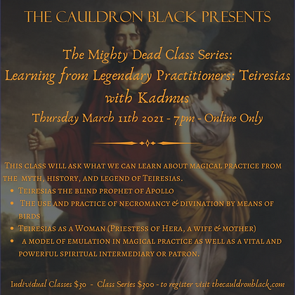 The Mighty Dead Class Series - Learning from Legendary Practitioners: Teiresias