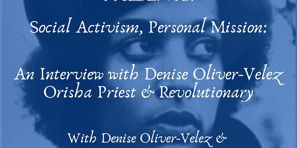 Social Activism, Personal Mission: An Interview with Denise Oliver-Velez, Orisha Priest & Revolutionary