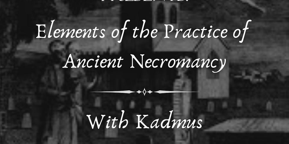 Elements of the Practice of Ancient Necromancy