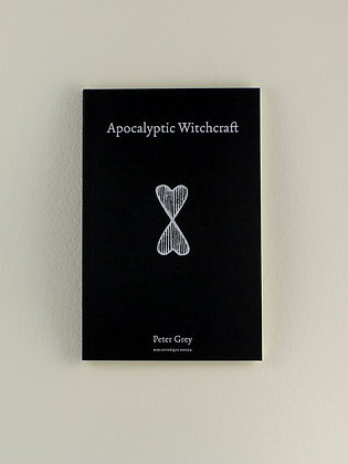 Apocalyptic Witchcraft, by Peter Grey