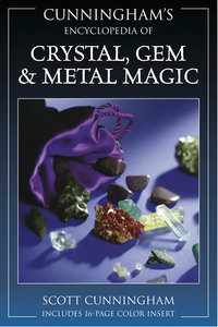 Cunningham's Encyclopedia of Crystal, Gem and Metal Magic