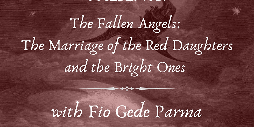 The Fallen Angels: The Marriage of the Red Daughters and the Bright Ones