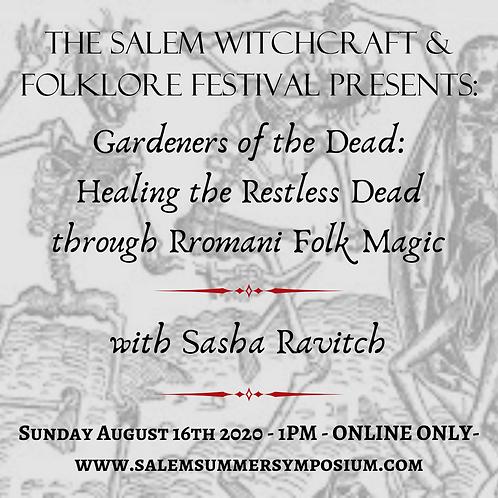 1PM -Gardeners of the Dead: Healing the Restless Dead through Rromani Folk Magic