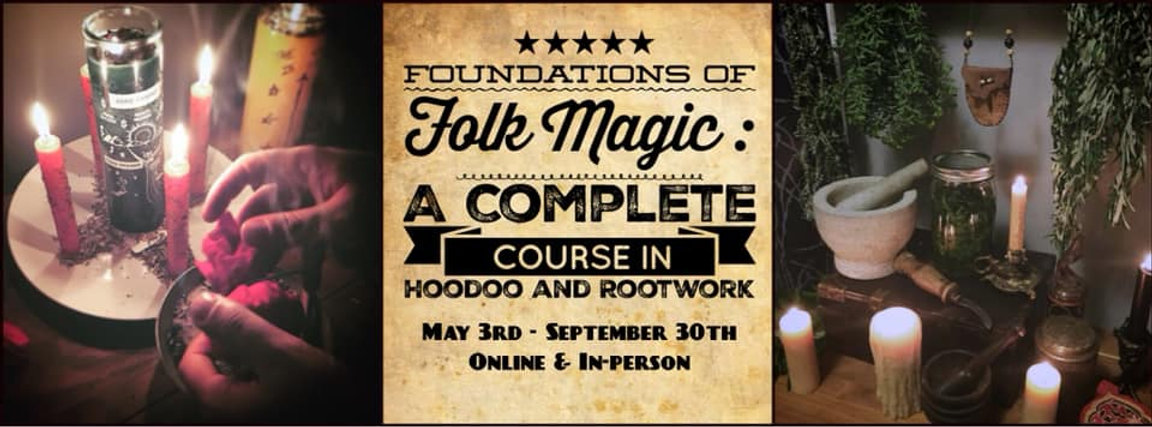 Foundations of Folk Magic: A Course in Hoodoo and Rootwork, ONLINE  REGISTRATION | the-cauldron-black
