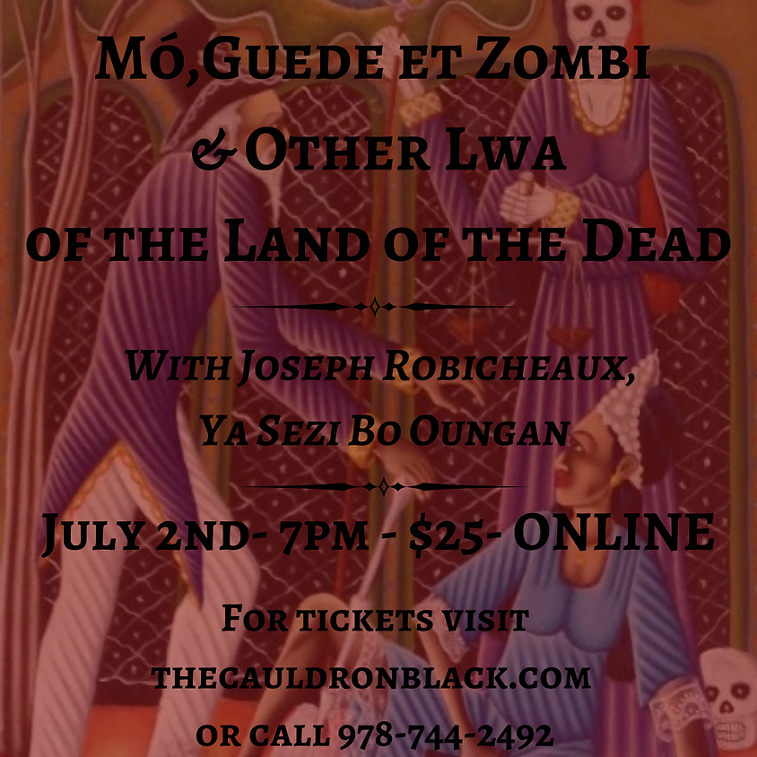 Mó,Guede et Zombi & other Lwa of the land of the Dead with Joseph Robicheaux, Ya Sezi Bo Oungan