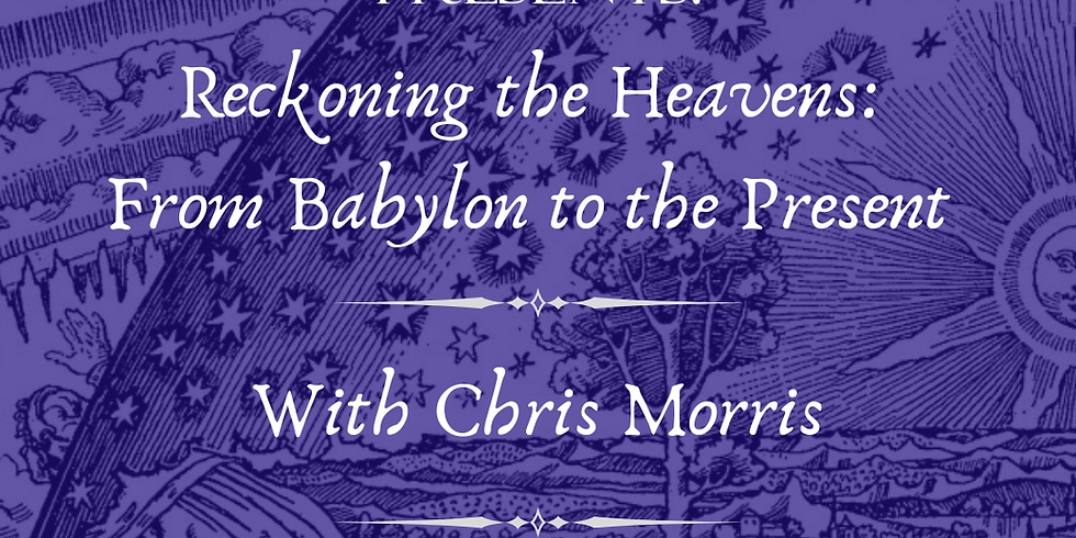 Reckoning the Heavens: From Babylon to the Present
