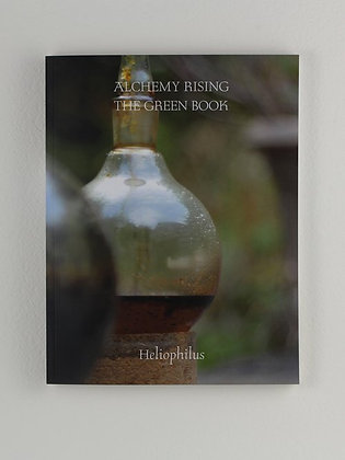 Alchemy Rising: The Green Book, by Heliophilus