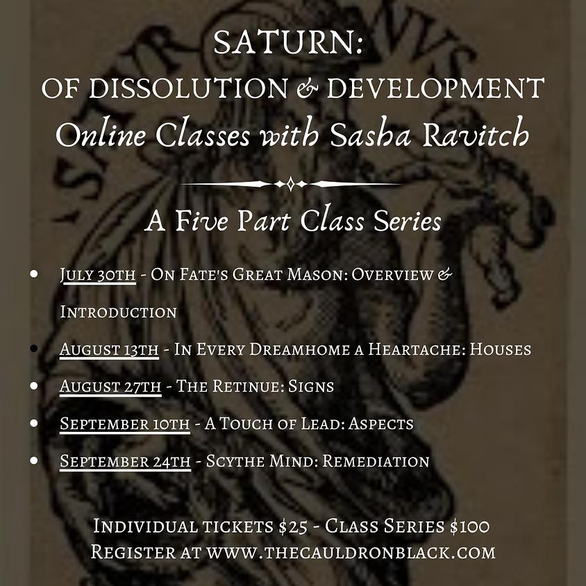 Saturn: Of Dissolution & Development - 5 Part Online Class Series with Sasha Ravitch
