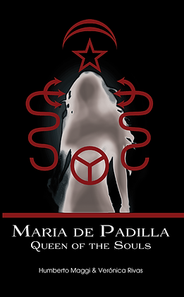 Maria de Padilla: Queen of the Souls, by Humberto Maggi & Verónica Rivas