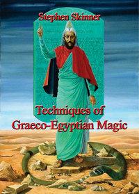 Techniques of Graeco-Egyptian Magic (hardcover)