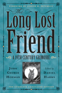 The Long-Lost Friend - A 19th Century American Grimoire