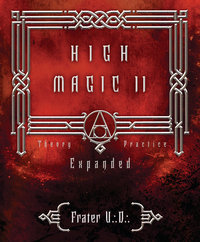 High Magic II: Expanded Theory and Pracatice