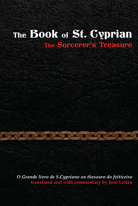 The Book of St. Cyprian: The Sorcerer's Treasure, by José Leitão