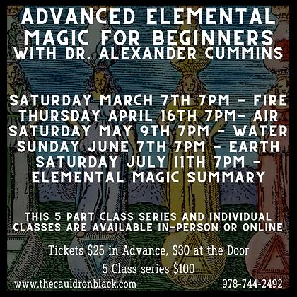 Advanced Elemental Magic For Beginners w/Dr. Alexander Cummins - 5 Class Bundle