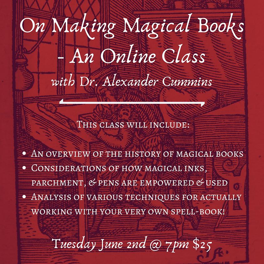 On Making Magical Books - An Online Class with Dr. Alexander Cummins