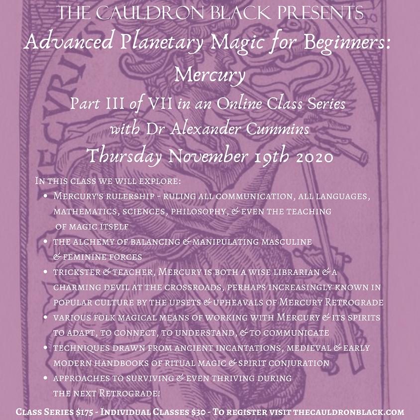 Advanced Planetary Magic for Beginners: Celestial Messenger - Mercury, with Dr Alexander Cummins (2)