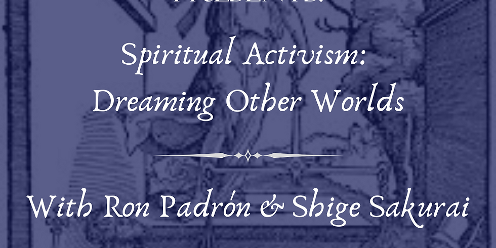 Spiritual Activism: Dreaming Other Worlds