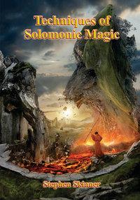 Techniques of Solomonic Magic (hardcover)