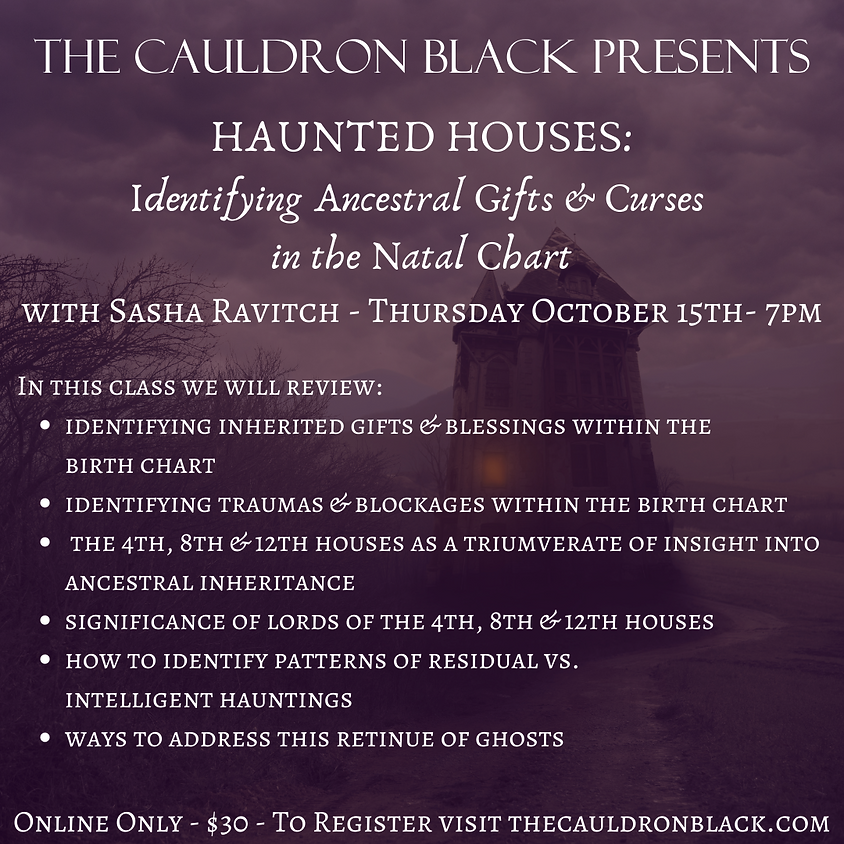 Haunted Houses: Identifying Ancestral Gifts & Curses in the Natal Chart with Sasha Ravitch