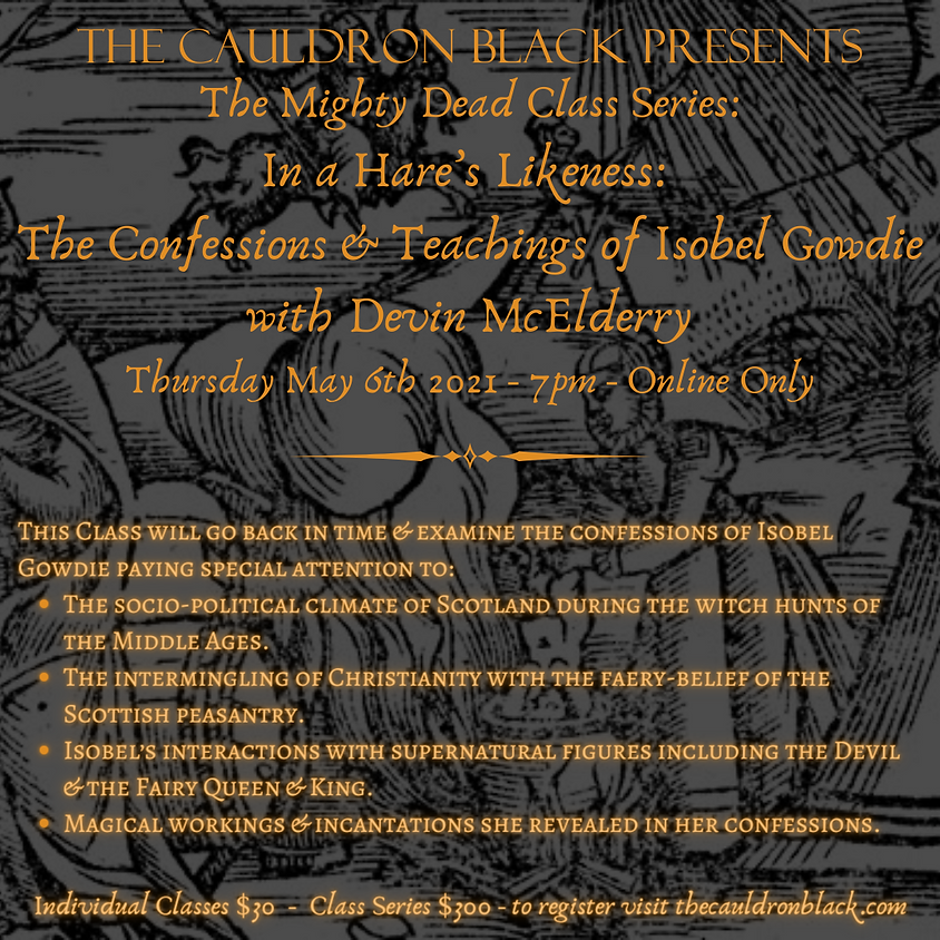 The Mighty Dead Class Series - In a Hare's Likeness: The Confessions and Teachings of Isobel Gowdie with Devin McElderry