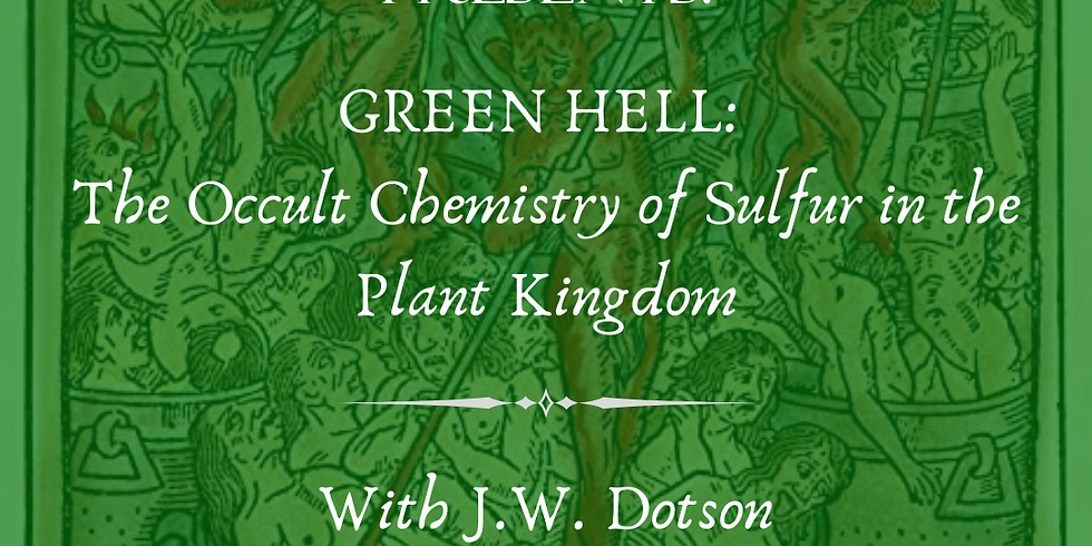 GREEN HELL: The Occult Chemistry of Sulfur in the Plant Kingdom