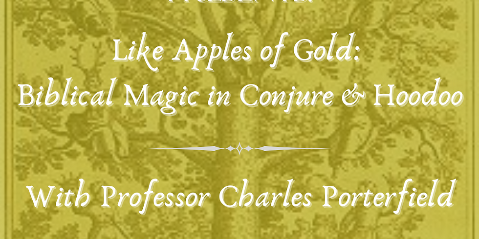 Like Apples of Gold: Biblical Magic in Conjure and Hoodoo