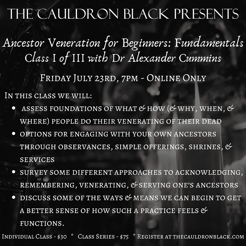 Ancestor Veneration for Beginners: Fundamentals, Class I of III with Dr Alexander Cummins (1)