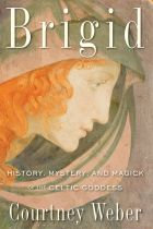 Brigid History, Mystery, and Magick of the Celtic Goddess
