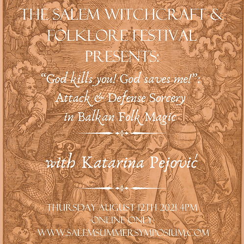 """God kills you! God saves me!"": Attack and Defense Sorcery in Balkan Folk Magic"