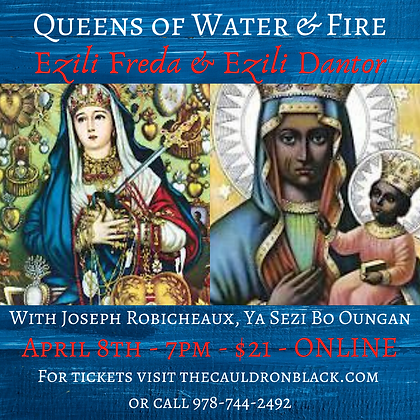 Queens of Water & Fire: Ezili Freda & Ezili Dantor with Ya Sezi Bo Oungan