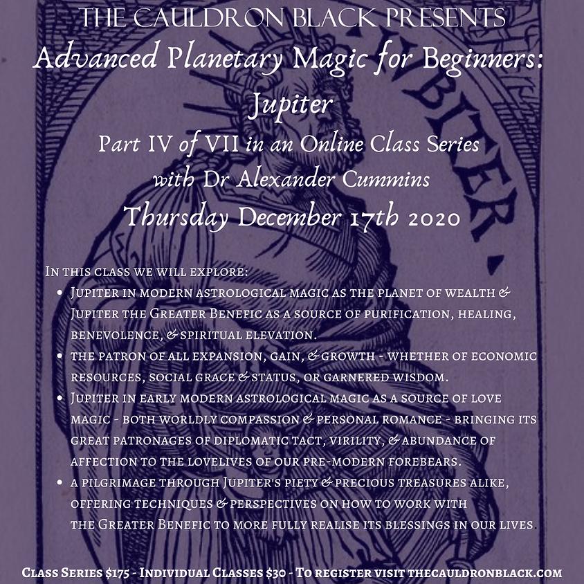 Advanced Planetary Magic for Beginners: Source of Abundance - Jupiter, with Dr Alexander Cummins (3)