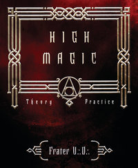 High Magic: Theory and Practice