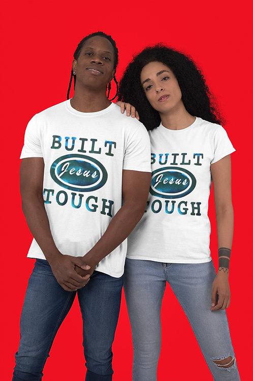 "Built ""Jesus"" Tough Tee"
