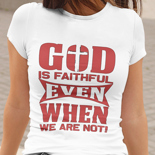 GOD IS FAITHFUL TEE UNISEX