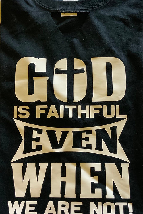 GOD IS FAITHFUL EVEN WHEN WE ARE NOT