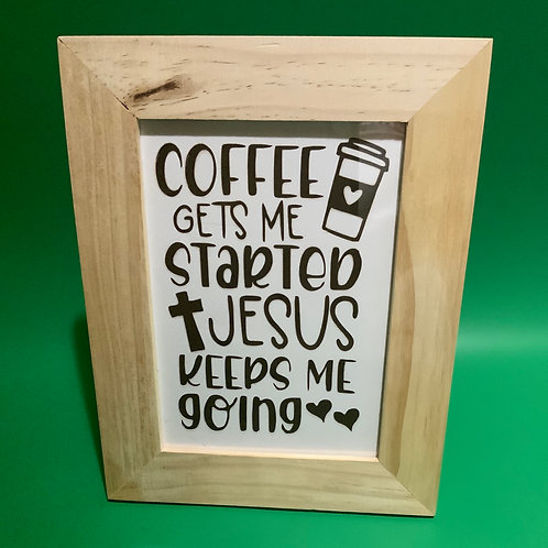 Coffee Gets Me Started Frame