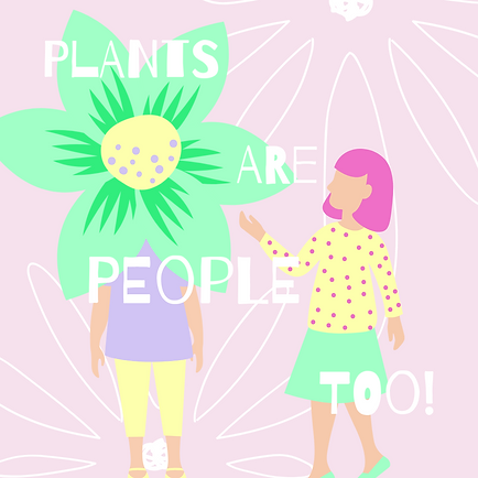 PLANTS ARE PEOPLE TOO.png