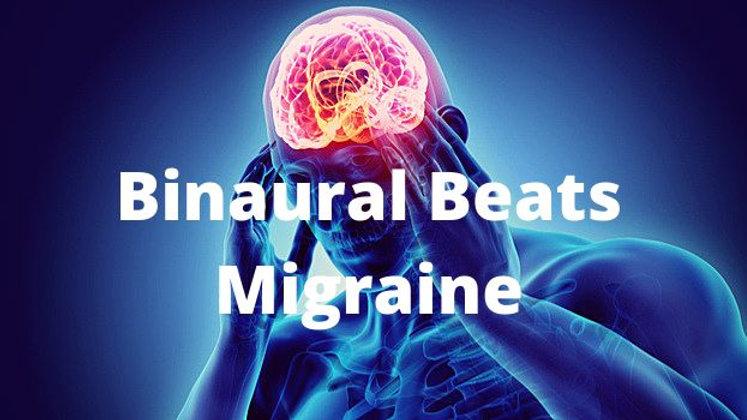 Binaural Beats For Migraine Relief