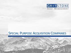 Gritstone SPAC Primer - Special Purpose Acquisition Company Primer