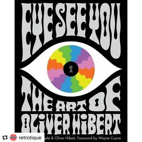EYE SEE YOU The Art of OLIVER HIBERT Hardcover Book