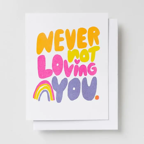 🌈Never Not Loving You Card💕