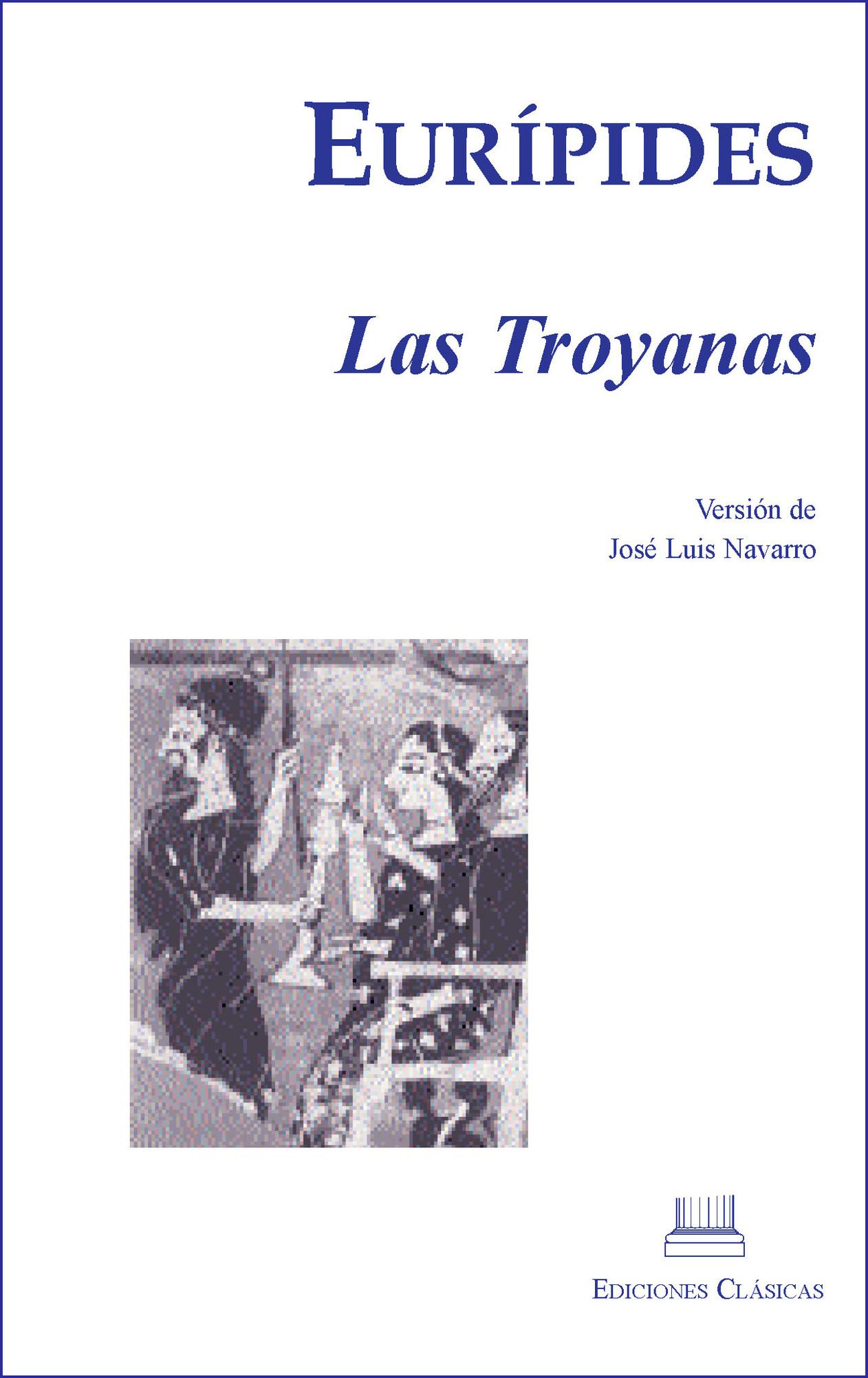 EURÍPIDES, LAS TROYANAS