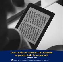 Como anda seu consumo de conteúdo na pandemia do #coronavírus?
