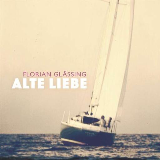 Florian Glässing - Alte Liebe