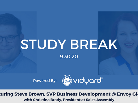 Sales Assembly Study Break Featuring Steve Brown, SVP Business Development @ Envoy Global (Video)