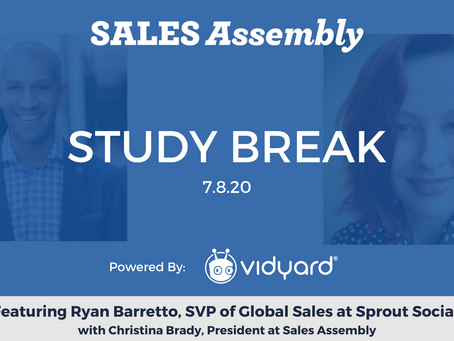 Sales Assembly Study Break Featuring Ryan Barretto, SVP Global Sales at Sprout Social (Video)