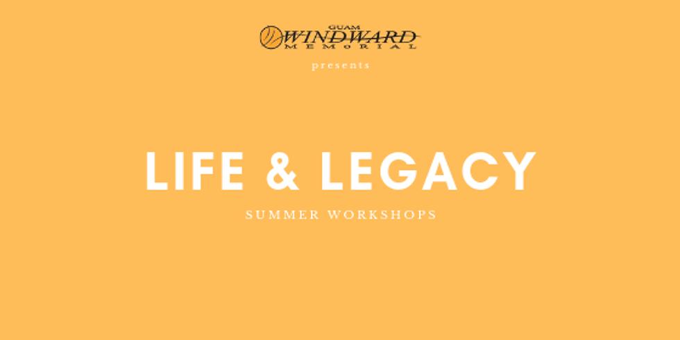 Life & Legacy Summer Workshops
