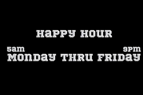 HAPPY HOUR ALL WEEK