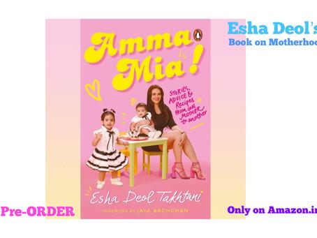 'Amma Mia' : Esha Deol's Book on Motherhood